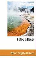Felix; A Novel