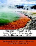 Farnham's Travels in the Great Western Prairies, Etc., May 21-[December 4, 1839] ..