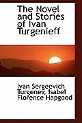 The Novel and Stories of Ivan Turgenieff