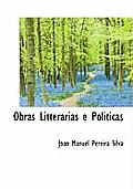 Obras Litterarias E Politicas