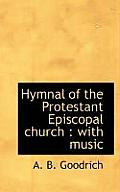 Hymnal of the Protestant Episcopal Church: With Music