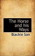 The Horse and His Ways
