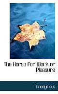 The Horse for Work or Pleasure