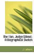 The Hon. Judge Wilmot; A Biographical Sketch