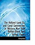 The Holland Land Co., and Canal Construction, in Western New York; Buffalo-Black Rock Harbor Papers
