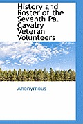 History and Roster of the Seventh Pa. Cavalry Veteran Volunteers