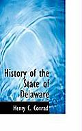 History of the State of Delaware