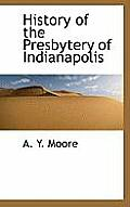 History of the Presbytery of Indianapolis