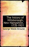 The History of Hillsborough, New Hampshire, 1735-1921