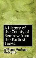 A History of the County of Renfrew from the Earliest Times.