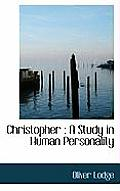 Christopher: A Study in Human Personality
