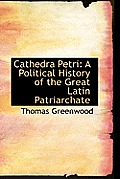 Cathedra Petri: A Political History of the Great Latin Patriarchate