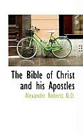 The Bible of Christ and His Apostles