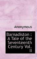 Barnadiston: A Tale of the Seventeenth Century Vol. II