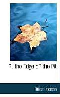 At the Edge of the Pit