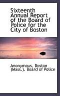 Sixteenth Annual Report of the Board of Police for the City of Boston