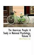 The American People: A Study in National Psychology, Volume II