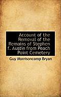 Account of the Removal of the Remains of Stephen F. Austin from Peach Point Cemetery