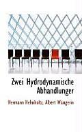 Zwei Hydrodynamische Abhandlunger