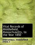 Vital Records of Middlefield, Massachusetts, to the Year 1850