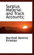 Surplus Material and Track Accounts;