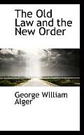 The Old Law and the New Order