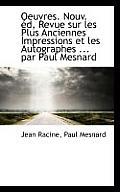 Oeuvres. Nouv. D, Revue Sur Les Plus Anciennes Impressions Et Les Autographes ... Par Paul Mesnard