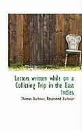 Letters Written While on a Collicting Trip in the East Indies