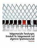 Indogermanische Forschungen; Zeitschrift Fur Indogermanistik Und Allgemeine Sprachwissenschaft