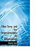 Ellen Terry and Her Impersonations: An Appreciation