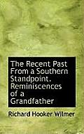 The Recent Past from a Southern Standpoint. Reminiscences of a Grandfather