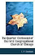 The Quarter-Centennial of the First Congregational Church of Chicago