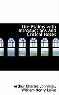 The Psalms with Introductions and Critical Notes