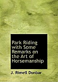 Park Riding with Some Remarks on the Art of Horsemanship