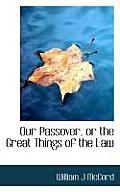 Our Passover, or the Great Things of the Law