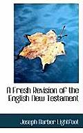 A Fresh Revision of the English New Testament