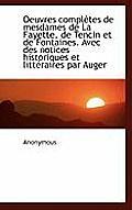 Oeuvres Completes de Mesdames de La Fayette, de Tencin Et de Fontaines. Avec Des Notices Historiques