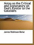 Notes on the Critical and Explanatory on Paul's Epistle to the Galatians