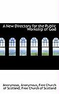 A New Directory for the Public Workship of God