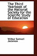 The Third Yearbook of the National Society for the Scietific Study of Education
