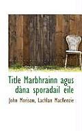 Title Marbhrainn Agus Dana Sporadail Eile