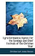 Lyra Germanica; Hymns for the Sundays and Chief Festivals of the Christian Year