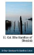 LT.-Col. Otho Hamilton of Olivestob