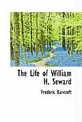 The Life of William H. Seward
