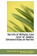 The Life of Ali Pasha, Late Vizier of Jannina; Surnamed Aslan, or the Lion