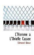 L'Homme A L'Orielle Cass E