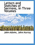 Letters and Sketches of Sermons, in Three Volumes