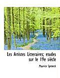 Les Artistes Litt Raires; Tudes Sur Le 19e Si Cle