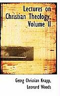 Lectures on Christian Theology, Volume II