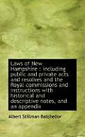 Laws of New Hampshire: Including Public and Private Acts and Resolves and the Royal Commisions